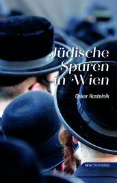 Titelbild Jüdische Spuren in Wien - Oskar Kostelnik