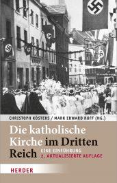 Titelbild: Kösters, Ruff: Die katholische Kirche im Dritten Reich