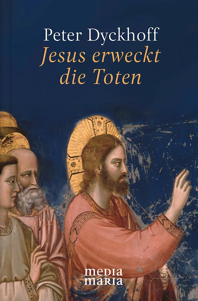 Titelbild: Peter Dickhoff - Jesus erweckt die Toten