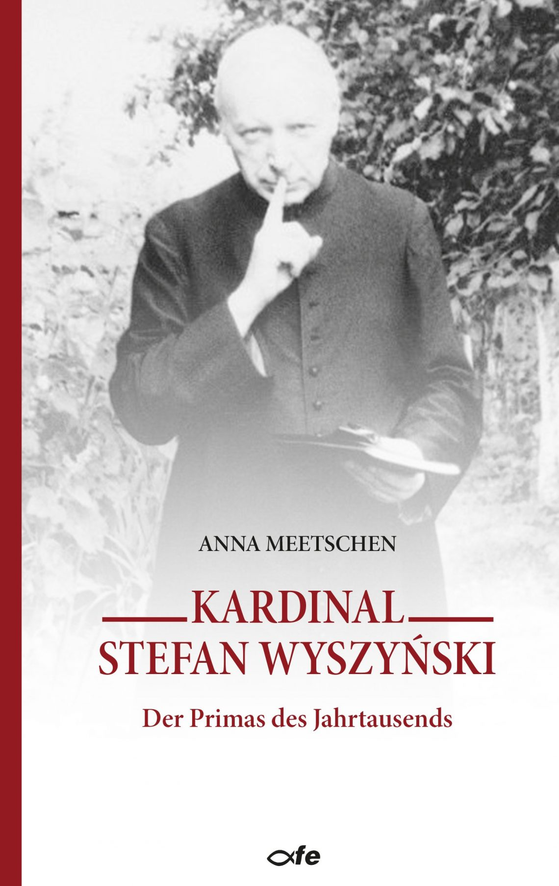 Meetschen, Anna: Kardinal Stefan Wyszyński